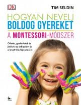 HOGYAN NEVELJ BOLDOG GYEREKET - A MONTESSORI-MÓDSZER - Ekönyv - SELDIN, TIM
