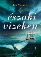 ÉSZAKI VIZEKEN - Ekönyv - MCGUIRE, IAN