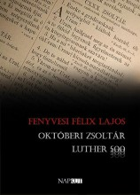 OKTÓBERI ZSOLTÁR - Ekönyv - FENYVESI FÉLIX LAJOS