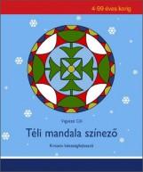 TÉLI MANDALA SZÍNEZŐ - KREATÍV KÉZSÉGFEJLESZTŐ - Ekönyv - Vigyázó Cili