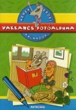 VAKKANCS FOTÓALBUMA - KEREK ERDEI KALANDOK MATRICÁVAL - Ekönyv - DIBÁS GABRIELLA
