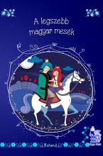 A LEGSZEBB MAGYAR MESÉK (ÚJ BORÍTÓVAL) - Ekönyv - ROLAND TOYS KFT.
