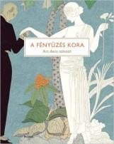 A FÉNYŰZÉS KORA - ART DECO SZÍNEZŐ - Ekönyv - MÓRA KÖNYVKIADÓ