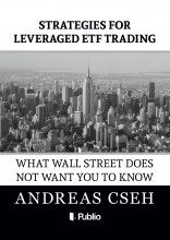 Strategies for leveraged ETF Trading - Ekönyv - Andreas Cseh