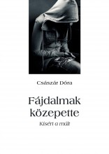 Fájdalmak közepette - Ekönyv - Császár Dóra