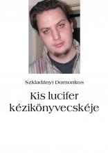 Kis lucifer kézikönyvecskéje - Ebook - Szkladányi Domonkos