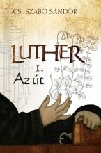 LUTHER I. - AZ ÚT - Ekönyv - CS. SZABÓ SÁNDOR
