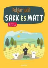 SAKK ÉS MATT - 6 ÉVES KORTÓL - Ekönyv - POLGÁR JUDIT
