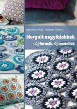 HORGOLT NAGYIBLOKKOK - ÚJ FORMÁK, ÚJ MODELLEK - Ekönyv - SIMON, BEATRICE - WILDER, BARBARA