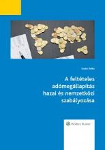 A feltételes adómegállapítás hazai és nemzetközi szabályozása - Ekönyv - dr. Szabó Ildikó PhD