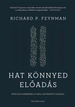 HAT KÖNNYED ELŐADÁS - KÖTETLEN ISMERKEDÉS A FIZIKA LENYŰGÖZŐ VILÁGÁVAL - Ekönyv - FEYNMAN, RICHARD P.