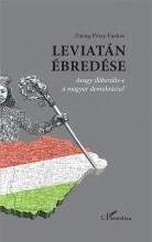 LEVIATÁN ÉBREDÉSE - AVAGY ILLIBERÁLIS-E A MAGYAR DEMOKRÁCIA? - Ekönyv - ZÁRUG PÉTER FARKAS