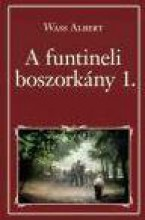 A FUNTINELI BOSZORKÁNY 1. - NEMZETI KÖNYVTÁR 79. - Ekönyv - WASS ALBERT