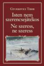 ISTEN NEM SZERENCSEJÁTÉKOS - NE SZERESS, NE SZERESS - NKT 82. - Ebook - GYURKOVICS TIBOR