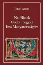 NE FÉLJETEK - GODOT MEGJÖTT - IMA MAGYARORSZÁGÉRT - NKT  84. - Ekönyv - JÓKAI ANNA