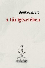 A TŰZ IGÉZETÉBEN - Ekönyv - BENKE LÁSZLÓ