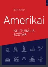 AMERIKAI KULTURÁLIS SZÓTÁR - Ebook - BART ISTVÁN (SZERK.)