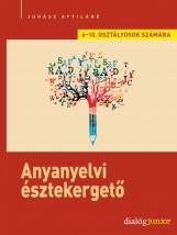 ANYANYELVI ÉSZTEKERGETŐ - KREATÍV NYELVI FELADATSOROK 6-7. ÉS 8-10. OSZTÁLYOSOK - Ekönyv - JUHÁSZ ATTILÁNÉ