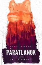 PÁRATLANOK 1. A VILÁG PEREMÉN - Ekönyv - FRANK MÁRTON