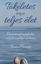 TÖKÉLETES HELYETT TELJES ÉLET - Ekönyv - NIEQUIST, SHAUNA