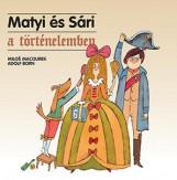 MATYI ÉS SÁRI A TÖRTÉNELEMBEN - Ekönyv - MACOUREK–BORN
