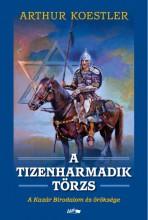 A TIZENHARMADIK TÖRZS – A KAZÁR BIRODALOM ÉS ÖRÖKSÉGE - Ekönyv - ARTHUR KOESTLER