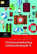 TURIZMUSMARKETING ESETTANULMÁNYOK II. - Ekönyv - DELI-GRAY ZSUZSA, ÁRVA LÁSZLÓ