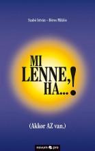 MI LENNE, HA...! (AKKOR AZ VAN.) - Ekönyv - SZABÓ ISTVÁN - BÉRES MIKLÓS