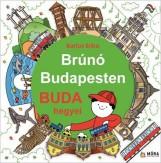 BRÚNÓ BUDAPESTEN - BUDA HEGYEI - Ekönyv - BARTOS ERIKA