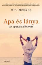 APA ÉS LÁNYA - AZ APAI JELENLÉT EREJE - Ekönyv - MEEKER, MEG
