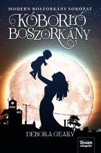 KÓBORLÓ BOSZORKÁNY - MODERN BOSZORKÁNY SOROZAT 4. RÉSZ - Ekönyv - GEARY, DEBORA