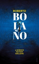 A science fiction szelleme - Ekönyv - Roberto Bolaño