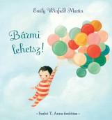 BÁRMI LEHETSZ! - SZABÓ T. ANNA FORDÍTÁSA - Ekönyv - WINFIELD MARTIN, EMILY