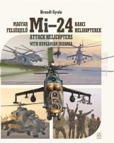 MAGYAR FELSÉGJELŰ MI-24 HARCI HELIKOPTEREK - Ekönyv - BRANDT GYULA