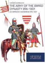 THE ARMY OF THE ÁRPÁD DYNASTY - AZ ÁRPÁDOK HADSEREGE 896-1301 - Ekönyv - SOMOGYI GYŐZŐ