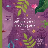 MILYEN SZÍNŰ A BOLDOGSÁG? - Ekönyv - MAROS KRISZTINA - SZABÓ T. ANNA