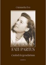 AZ UTOLSÓ FATI PARTUS - CSALÁDI LEGENDÁRIUM - Ekönyv - CSIZMADIA ÉVA