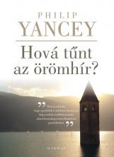 HOVÁ TŰNT AZ ÖRÖMHÍR? - Ebook - YANCEY, PHILIP