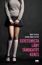 EGYETEMISTA LÁNY TÁMOGATÓT KERES - Ekönyv - NAGY SZILVIA – SZABÓ ANNA ESZTER