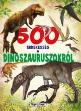 500 ÉRDEKESSÉG A DINOSZAURUSZOKRÓL - Ekönyv - NAPRAFORGÓ KÖNYVKIADÓ