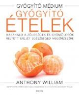 GYÓGYÍTÓ ÉTELEK - Ekönyv - WILLIAM, ANTHONY