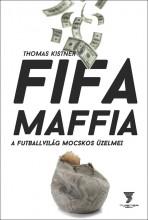 FIFA MAFFIA - A FUTBALLVILÁG MOCSKOS ÜZELMEI - Ekönyv - kistner, thomas