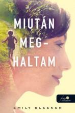 MIUTÁN MEGHALTAM - Ekönyv - BLEEKER, EMILY