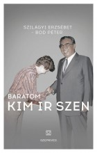 Barátom Kim Ir-Szen - Ekönyv - Szilágyi Erzsébet, Bod Péter