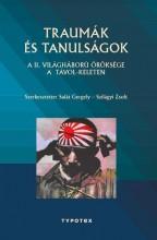TRAUMÁK ÉS TANULSÁGOK - A II. VILÁGHÁBORÚ ÖRÖKSÉGE A TÁVOL-KELETEN - Ekönyv - SALÁT GERGELY - SZILÁGYI ZSOLT