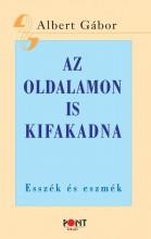 AZ OLDALAMON IS KIFAKADNA - ESSZÉK ÉS ESZMÉK - Ekönyv - ALBERT GÁBOR
