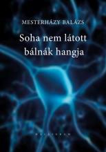SOHA NEM LÁTOTT BÁLNÁK HANGJA - Ekönyv - MESTERHÁZY BALÁZS