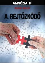 A REJTŐZKÖDŐ - AMNÉZIA III. - Ekönyv - SHELLEY, DUNCAN