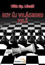 EGY ÚJ VILÁGREND FELÉ - Ekönyv - TÓTH GY. LÁSZLÓ
