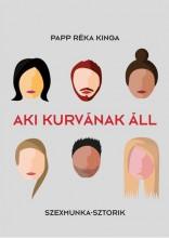 AKI KURVÁNAK ÁLL - Ekönyv - PAPP RÉKA KINGA
